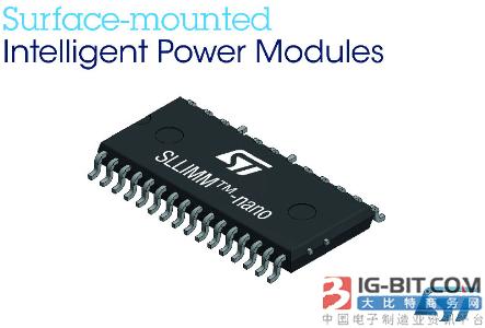 意法半导体(ST)新推出贴装智能低功耗模块,节省高能效电机驱动电路的空间