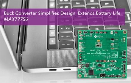 Maxim面向USB Type-C设备推出灵活的Buck转换器,有效延长电池寿命