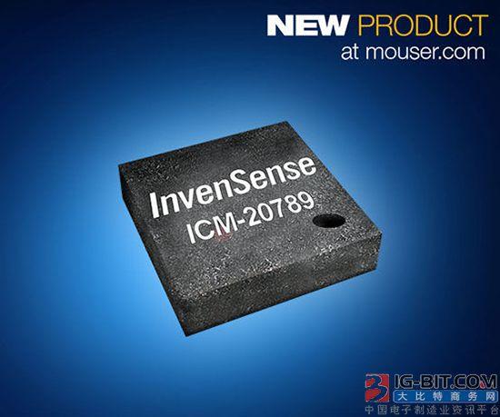 贸泽备货首款7轴运动和压力传感器InvenSense ICM-20789