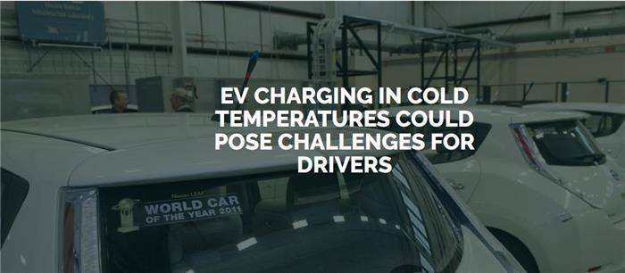 INL:电动车快充耗时随温度降低而延长