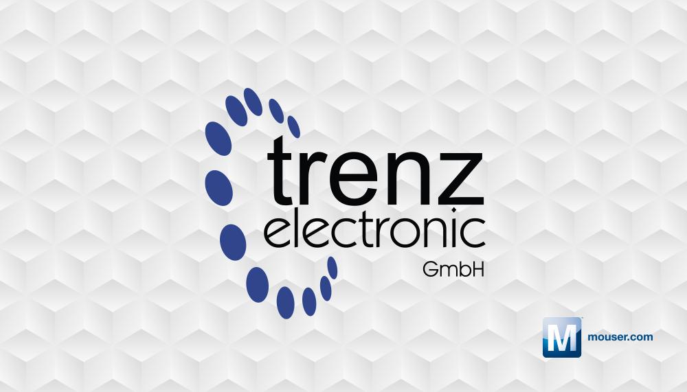 贸泽电子宣布与Trenz Electronic签订全球分销协议 即日起分销基于Xilinx的工业级SoM
