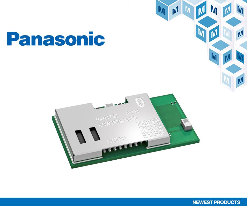 贸泽电子备货Panasonic PAN1780高性能蓝牙5低功耗模块