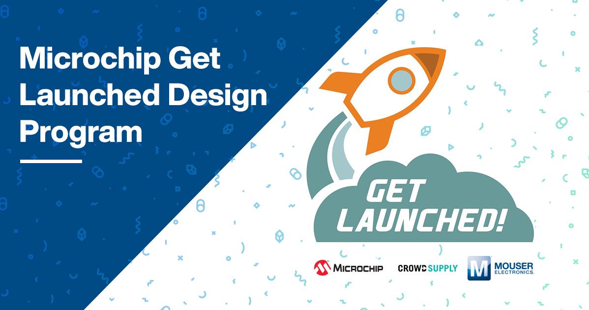 贸泽电子联手Microchip和Crowd Supply推出2020 Get Launched设计计划