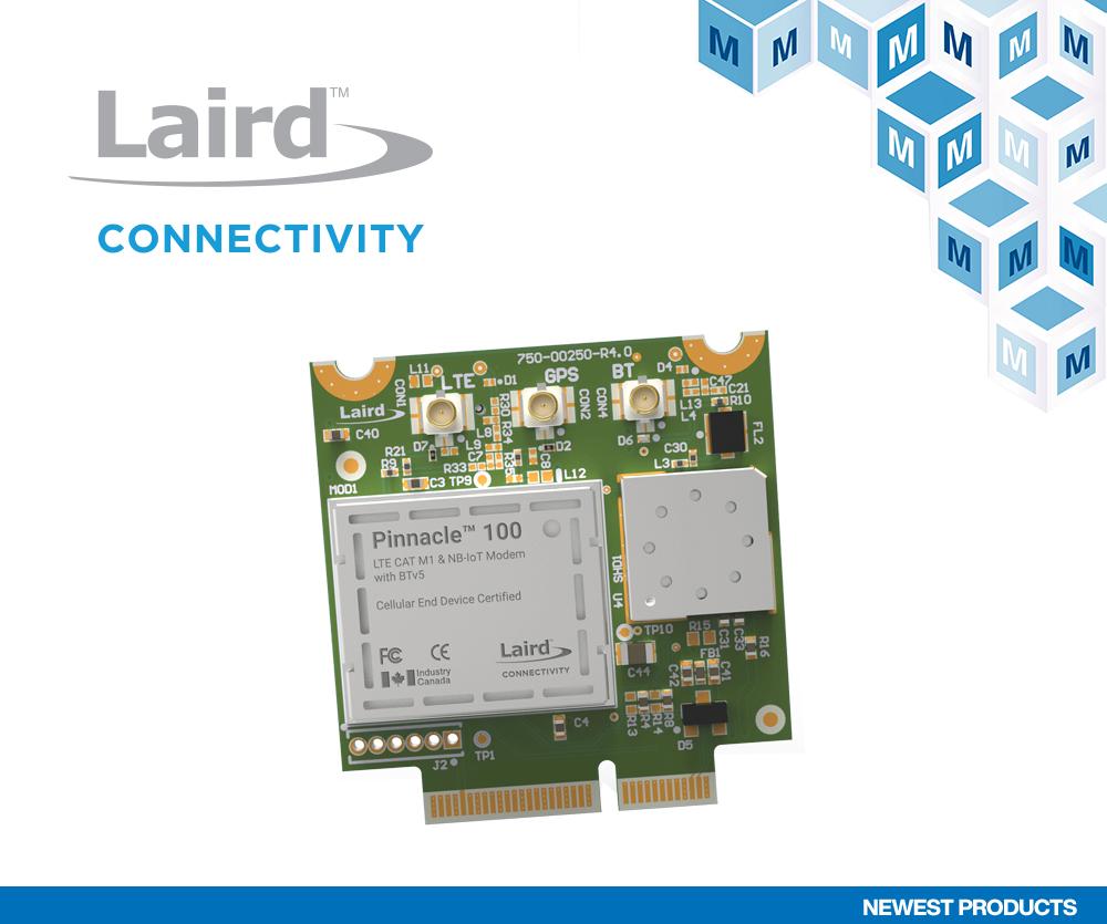 贸泽开售Laird Connectivity Pinnacle 100系列调制解调器将蓝牙5与蜂窝IoT应用完美结合