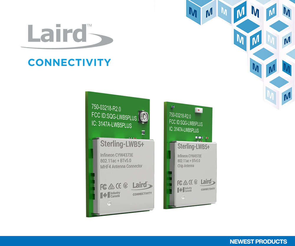 贸泽开售Laird Connectivity Sterling-LWB5+ Wi-Fi与蓝牙模块适用于下一代物联网应用