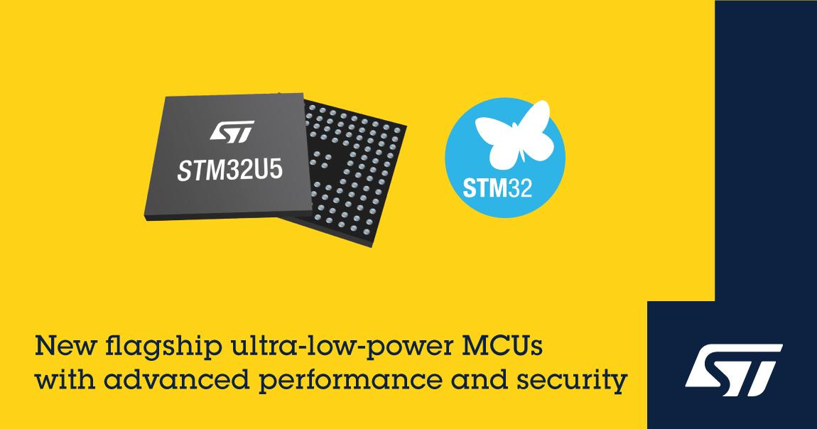 意法半导体推出具有更高性能和先进网络安全功能的STM32U5超低功耗微控制器
