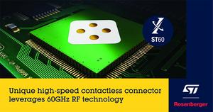 Rosenberger与ST合作 开发独特60GHz高速非接触式连接器